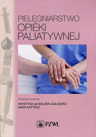 Okładka książki/ebooka Pielęgniarstwo opieki paliatywnej