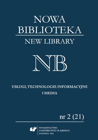 Okładka książki 'Nowa Biblioteka. New Library. Usługi, technologie informacyjne i media' 2016, nr 2 (21): Współczesne biblioteki na świecie