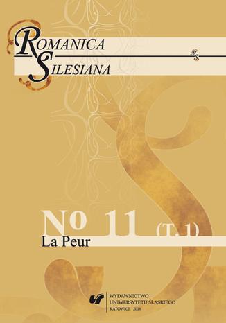 Okładka książki 'Romanica Silesiana' 2016, No 11. T. 1: La Peur