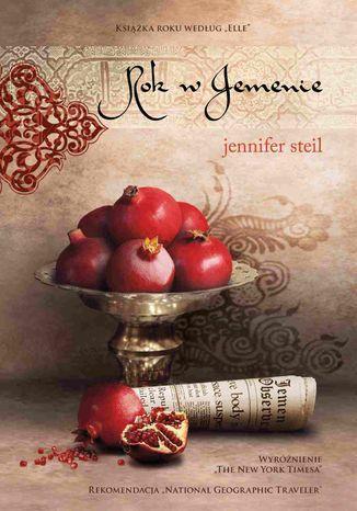 Okładka książki Rok w Jemenie. Perypetie amerykańskiej dziennikarki w Sanie - najstarszym mieście świata