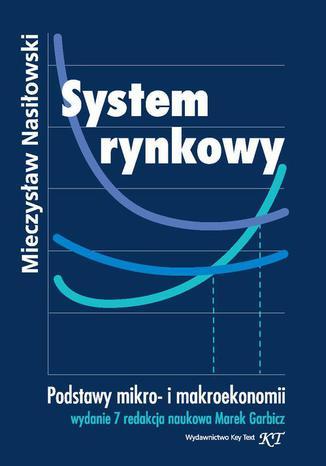Okładka książki/ebooka System rynkowy. Wydanie 7 redakcja naukowa Marek Garbicz