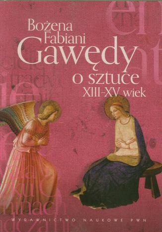 Okładka książki Gawędy o sztuce XIII-XV wiek