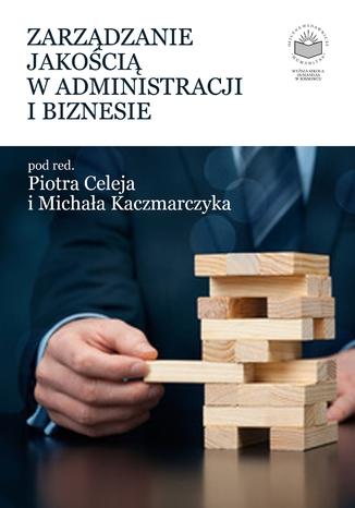 Okładka książki/ebooka Zarządzanie jakością w administracji i biznesie