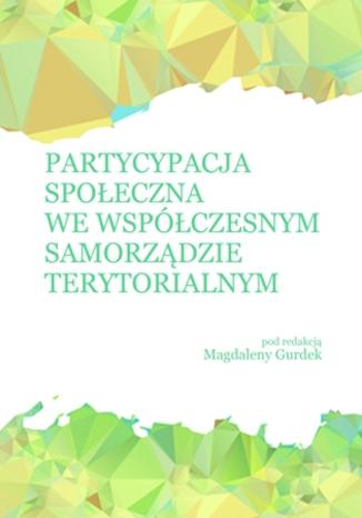 Okładka książki Partycypacja społeczna we współczesnym samorządzie terytorialnym