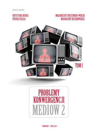 Okładka książki Problemy konwergencji mediów II