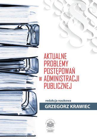 Okładka książki Aktualne problemy postępowań w administracji publicznej