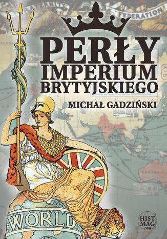 Okładka książki Perły imperium brytyjskiego