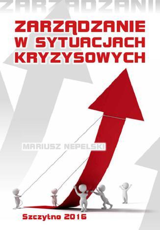 Okładka książki/ebooka Zarządzanie w sytuacjach kryzysowych