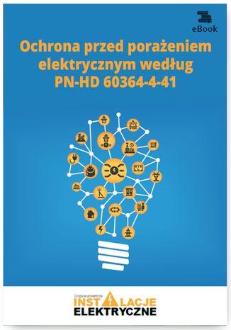 Okładka książki/ebooka Ochrona przed porażeniem elektrycznym według PN-HD 60364-4-41
