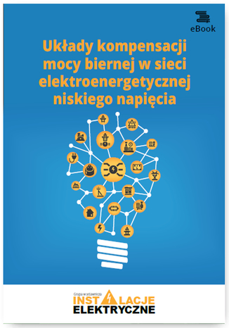 Okładka książki/ebooka Układy kompensacji mocy biernej w sieci elektroenergetycznej niskiego napięcia