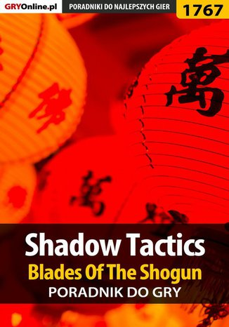 Okładka książki Shadow Tactics: Blades of the Shogun - poradnik do gry