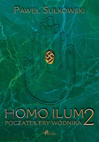 Okładka książki Homo Ilum 2. Początek ery wodnika