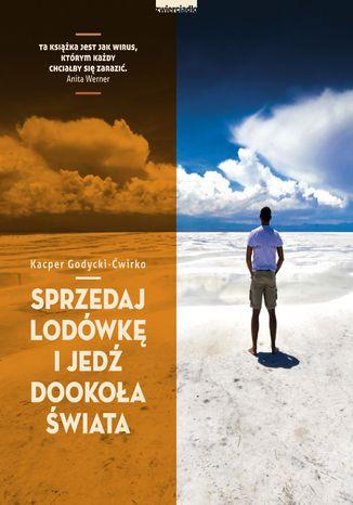 Okładka książki/ebooka Sprzedaj lodówkę i jedź dookoła świata