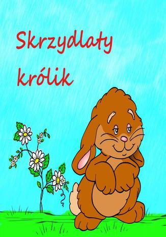 Okładka książki/ebooka Skrzydlaty Królik