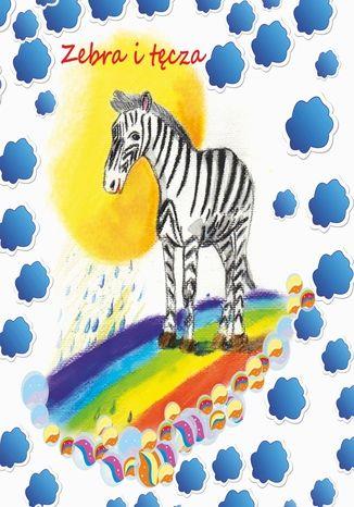 Okładka książki/ebooka Zebra i tęcza
