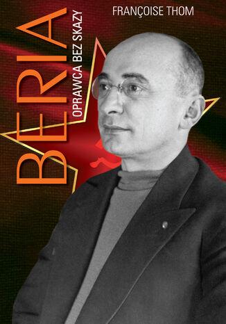 Okładka książki/ebooka Beria. Oprawca bez skazy