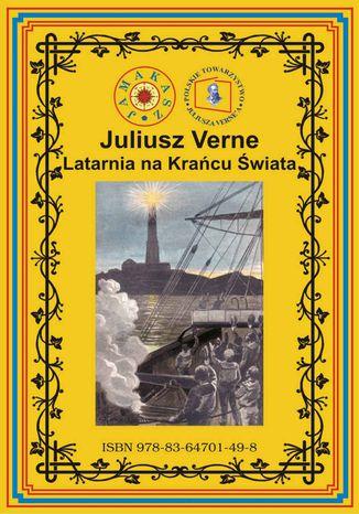 Okładka książki Latarnia na Krańcu Świata (wg rękopisu)