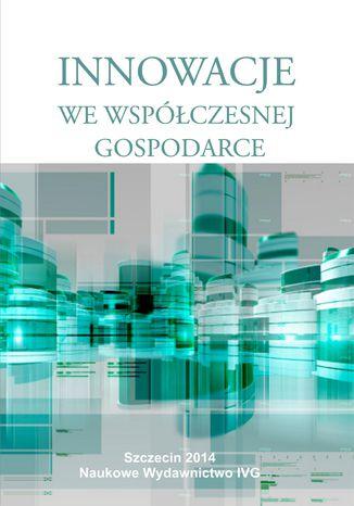 Okładka książki Innowacje we współczesnej gospodarce