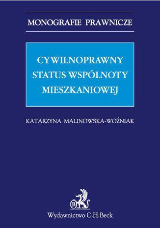 Okładka książki Cywilnoprawny status wspólnoty mieszkaniowej