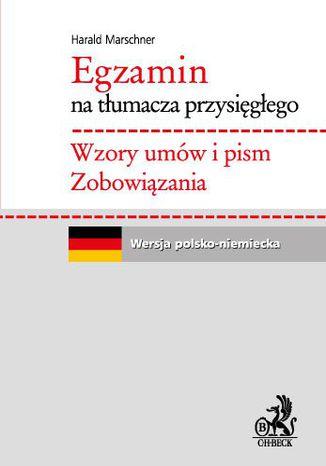 Okładka książki Egzamin na tłumacza przysięgłego. Wzory umów i pism. Zobowiązania. Język niemiecki