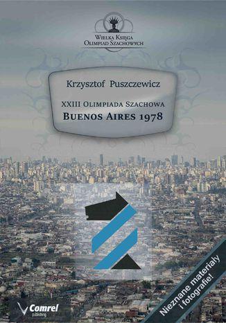 Okładka książki XXIII Olimpiada Szachowa - Buenos Aires 1978