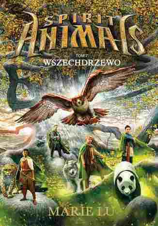 Okładka książki/ebooka Spirit Animals. Tom VII. Wszechdrzewo