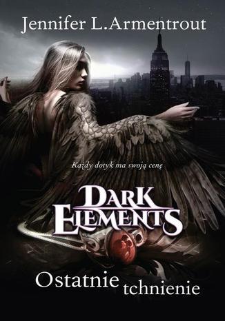 Okładka książki/ebooka Ostatnie tchnienie Tom 3 Dark Elements