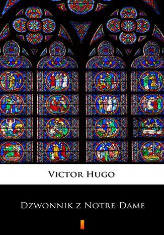 Okładka książki Dzwonnik z Notre-Dame