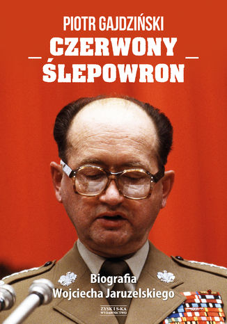 Okładka książki/ebooka Czerwony Ślepowron. Biografia Wojciecha Jaruzelskiego