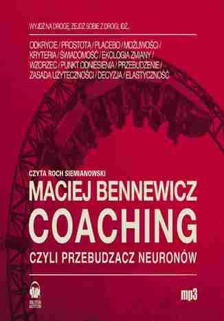 Okładka książki/ebooka Coaching czyli Przebudzacz Neuronów