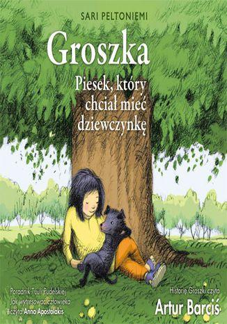 Okładka książki Groszka. Piesek, który chciał mieć dziewczynkę