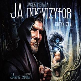 Okładka książki Ja, inkwizytor. Dotyk zła