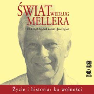 Okładka książki Świat według Mellera. Życie i historia - ku wolności