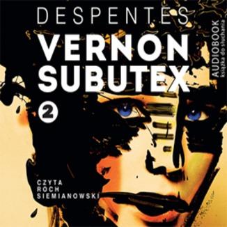 Okładka książki Vernon Subutex. Tom 2