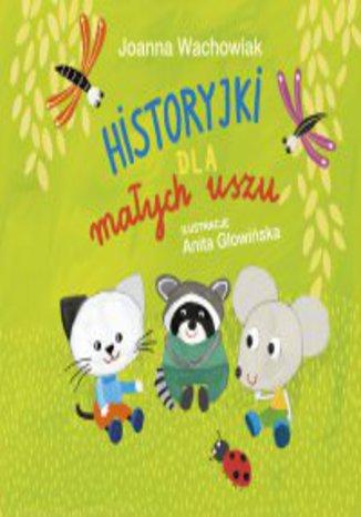 Okładka książki Historyjki dla małych uszu