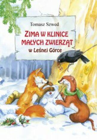 Okładka książki Zima w Klinice Małych Zwierząt w Leśnej Górce
