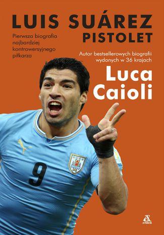 Okładka książki Luis Suárez Pistolet