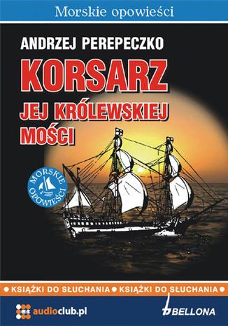 Okładka książki/ebooka Korsarz jej królewskiej mości