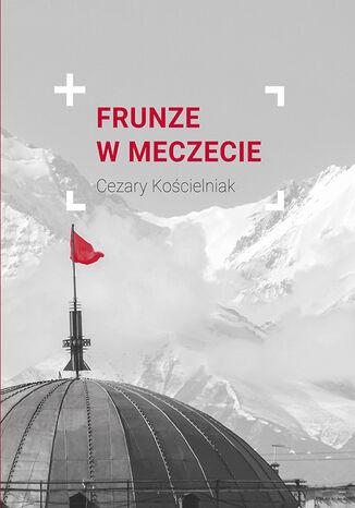 Okładka książki Frunze w meczecie