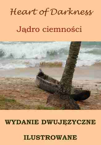 Okładka książki/ebooka Jądro ciemności. Wydanie dwujęzyczne z gratisami
