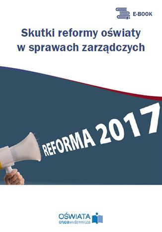 Okładka książki Skutki reformy oświaty w sprawach zarządczych