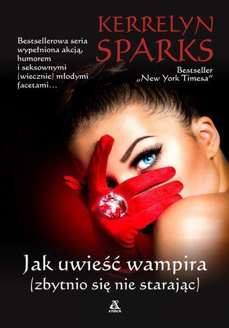 Okładka książki/ebooka Jak uwieść wampira