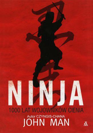 Okładka książki/ebooka Ninja 1000 lat wojowników cienia