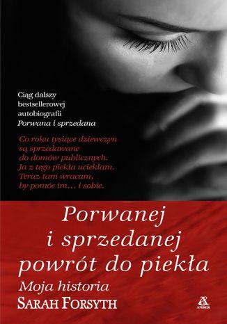 Okładka książki/ebooka Porwanej i sprzedanej powrót do piekła