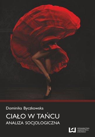 Okładka książki/ebooka Ciało w tańcu. Analiza socjologiczna
