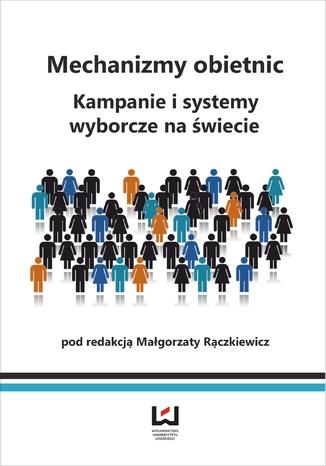 Okładka książki Mechanizmy obietnic. Kampanie i systemy wyborcze na świecie