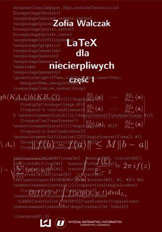 Okładka książki/ebooka LaTeX dla niecierpliwych. Część pierwsza. Wydanie drugie poprawione i uzupełnione