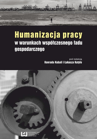 Okładka książki Humanizacja pracy w warunkach współczesnego ładu gospodarczego