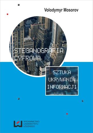 Okładka książki/ebooka Steganografia cyfrowa. Sztuka ukrywania informacji
