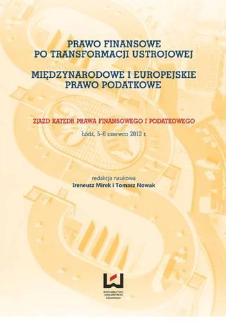 Okładka książki/ebooka Prawo finansowe po transformacji ustrojowej. Międzynarodowe i europejskie prawo podatkowe